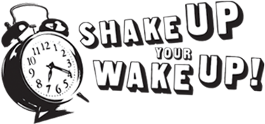 Shake up your wake up