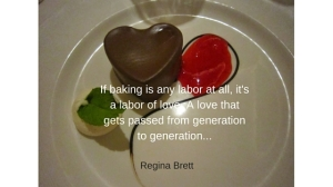 If baking is any labor at all, it's a labor of love. A love that gets passed from generation to generation...
