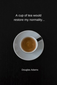 a-cup-of-tea-wouldrestore-my-normality